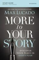 More to Your Story Study Guide: Discover Your Place in God's Plan - Lucado, Max