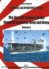 The Aircraft Carriers of the Imperial Japanese Navy and Army Vol 1:  BOOK