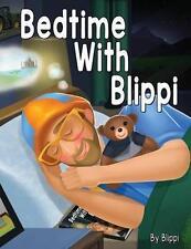 Bedtime with Blippi by Blippi (Paperback / softback, 2016)