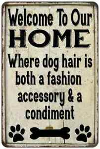 Dog Hair is both a Condiment… Farmhouse Style Metal Sign 108120020207