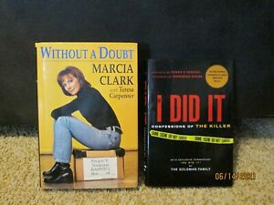 If I Did It by the Goldman Family & Without a Doubt by Marcia Clark HARDCOVER
