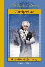 Catherine: The Great Journey, Russia, 1743 (The Royal Diaries) by Gregory, Kris