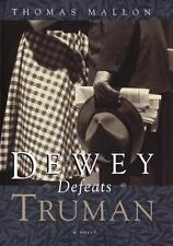 Dewey Defeats Truman: A novel by Mallon, Thomas
