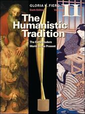 The Humanistic Tradition Volume II: The Early Modern World to the Present by Fi
