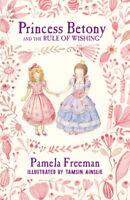 Princess Betony and the Rule of Wishing (Book 3) ' Freeman, Pamela