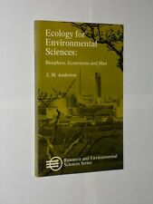 J.M. Anderson. Ecology For Environmental Sciences Biosphere, Ecosystems And Man.