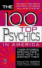 100 Top Psychics in America: Their Stories Specialties & How to Contact Them