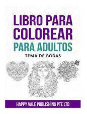 Libro para Colorear para Adultos : Tema de Bodas by Happy Vale Publishing Pte...