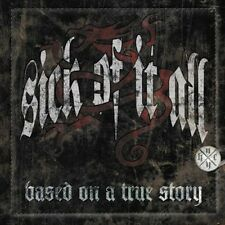 SICK OF IT ALL (ALT ROCK) - BASED ON A TRUE STORY NEW CD