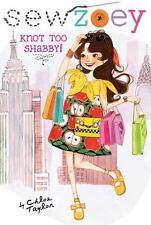 Knot Too Shabby! (Sew Zoey)-ExLibrary