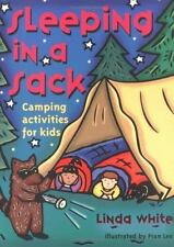 Sleeping In A Sack: Camping Activities for Kids (Acitvities for Kids), White, Li
