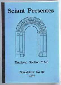 Yorkshire: Sciant Presente, No 16 1987, Medieval S. Yorkshire Archaeological Soc