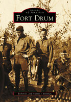Fort Drum [Images of America] [NY] [Arcadia Publishing]