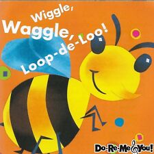 Wiggle, Waggle, Loop-de-Loo! by Do=Re-Me & You! (Cd 2003))