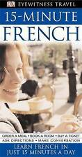 15-Minute French: Speak French in Just 15 Minutes a Day by Dorling Kindersley...