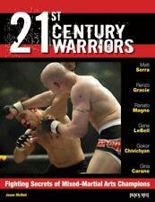 21st Century Warriors  Fighting Secrets of Mixed-Martial Arts Champio