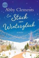 Ein Stück vom Winterglück von Abby Clements (2017, Taschenbuch)