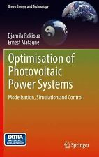 Green Energy and Technology Ser.: Optimisation of Photovoltaic Power Systems...