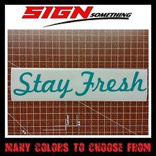 Stay Fresh Decal / Sticker