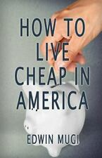 How to Live Cheap in America by Edwin Mugi (2016, Paperback)