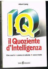 IQ IL QUOZIENTE D'INTELLIGENZA - COME SI CALCOLA - ALBERT LANG - SIAD ED. 1986
