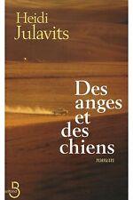 Des anges et des chiens.Heidi JULAVITS.Belfond J002