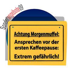 Schild Schilder Sprüche lustiger Spruch : Achtung Morgenmuffel Extrem gefährlich