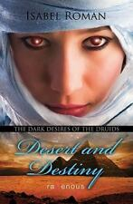 Dark Desires of the Druids: Desert & Destiny: A Ravenous Romance (Ravenous
