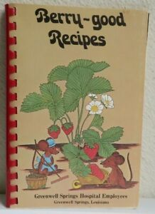 """BERRY-GOOD RECIPES""  Greenwell, Springs Louisiana Cookbook Cookbooks"