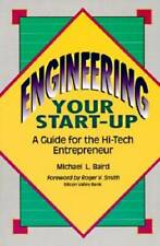 Engineering Your Start-Up: A Guide for the High-Tech Entrepreneur - GOOD