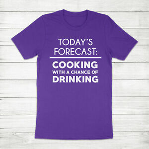 Today's Forecast Cooking with a Chance of Drinking Funny Cook Unisex Tee T-Shirt