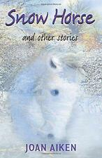 Snow Horse and Other Stories: Year 6 (White Wolves), Joan Aiken | Paperback Book