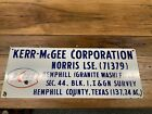 Original Porcelain KERR MCGEE Norris Lease Sign Granite Wash Field Hemphill Co