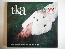 T-KA : AND MAYBE A TREE WILL RISE OUT OF ME [ CD ALBUM ] - PORT GRATUIT