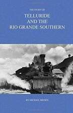 The Story of Telluride and The Rio Grande Southern Paperback – October 21 2012