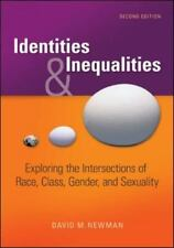 Identities and Inequalities: Exploring the Intersections of Race, Class, Gender,