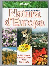 IL NOSTRO MONDO NATURA D'EUROPA con oltre 170 sticker