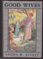 GOOD WIVES by LOUISA M ALCOTT / hc/dj EARLY EDITION circa 1920's