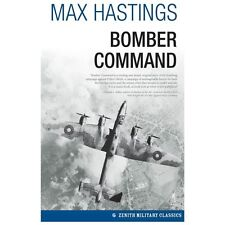 Zenith Military Classics: Bomber Command by Max Hastings (2013, Paperback)
