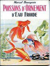 POISSONS D'ORNEMENT D'EAU FROIDE - Marcel Bourgeois 1959 - Zoologie