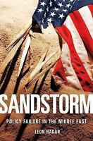 Sandstorm : Policy Failure in the Middle East by Leon Hadar and Leon T. Hadar...