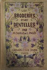 Broderies et dentelles par M Charles et L.Pagès edit Juven 1905 planches ht