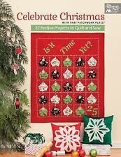 Celebrate Christmas 22 Festive Projects to Quilt and Sew