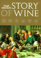 Hugh Johnson's Story of Wine by Johnson, Hugh Hardback Book The Fast Free