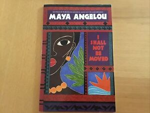 I Shall Not Be Moved by Maya Angelou Poetry Book 1991