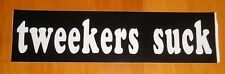 Tweekers Suck Bumper Sticker 11.5x3 Large