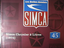 FASCICULE BOOKLET   N°45 SIMCA CHRYSLER 2 LITRES 1974