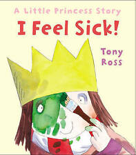 I Feel Sick!: A Little Princess Story by Tony Ross (Paperback, 2015)