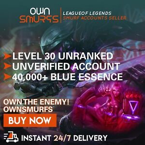 [NA 40K+] League of Legends SMURF Account LoL 40,000 - 50,000 BE UNRANKED