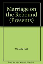 Marriage on the Rebound (Presents),Michelle Reid
